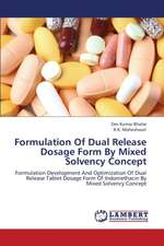 Formulation Of Dual Release Dosage Form By Mixed Solvency Concept