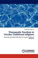 Therapeutic Practices in Yoruba Traditional religions