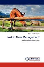 Just in Time Management