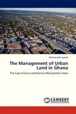 The Management of Urban Land in Ghana