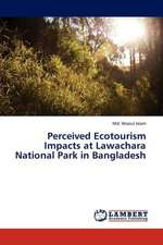 Perceived Ecotourism Impacts at Lawachara National Park in Bangladesh