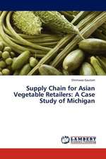 Supply Chain for Asian Vegetable Retailers: A Case Study of Michigan