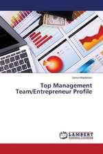 Top Management Team/Entrepreneur Profile