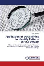 Application of Data Mining to Identify Patterns  in VCT Dataset