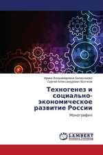 Tekhnogenez i sotsial'no-ekonomicheskoe razvitie Rossii