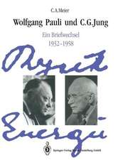 Wolfgang Pauli und C. G. Jung: Ein Briefwechsel 1932–1958