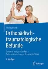 Orthopädisch-traumatologische Befunde: Untersuchungstechniken - Befundauswertung - Krankheitsbilder