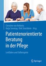 Patientenorientierte Beratung in der Pflege: Leitfäden und Fallbeispiele