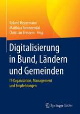Digitalisierung in Bund, Ländern und Gemeinden: IT-Organisation, Management und Empfehlungen