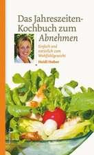 Das Jahreszeiten-Kochbuch zum Abnehmen