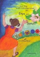 Auf dem Weg in ein fröhliches Leben mit Enya und Sanulli