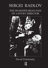 Sergei Radlov: The Shakespearian Fate of a Soviet Director