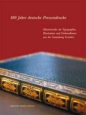 100 Jahre deutsche Pressendrucke