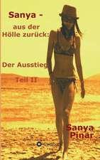 Sanya - Aus Der Holle Zuruck:  Korper