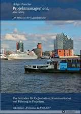 Projektmanagement, Aber Richtig:  Hamburg - Schanghai - Hamburg