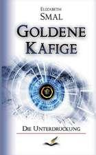 Goldene Käfige