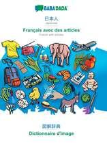 BABADADA, Japanese (in japanese script) - Français avec des articles, visual dictionary (in japanese script) - Dictionnaire d'image