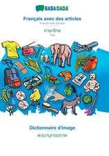 BABADADA, Français avec des articles - Thai (in thai script), Dictionnaire d'image - visual dictionary (in thai script)
