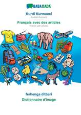 BABADADA, Kurdî Kurmancî - Français avec des articles, ferhenga dîtbarî - Dictionnaire d'image