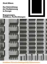 Zur Entwicklung der Stadtplanung in Europa: Begegnungen, Einflüsse, Verflechtungen