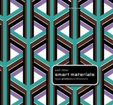Smart Materials in Architecture, Interior Architecture and Design