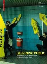 Designing Public: Perspektiven für die Öffentlichkeit / Perspectives for the Public