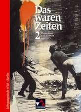 Das waren Zeiten. 9./10. Jahrgangsstufe. Berlin