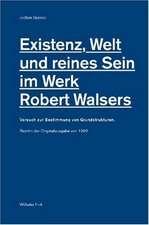 Existenz, Welt und reines Sein im Werk Robert Walsers