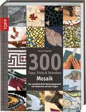 300 Tipps, Tricks & Techniken Mosaik