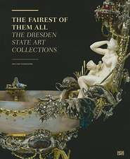 The Fairest of Them All:  The Dresden State Art Collections