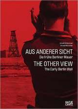 Arwed Messmer:  The Early Berlin Wall