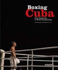 Boxing Cuba: From Backyards to World Championship