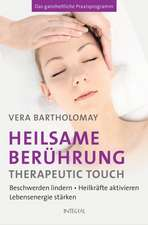 Heilsame Berührung - Therapeutic Touch