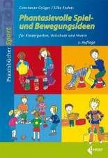 Phantasievolle Spiel- und Bewegungsideen für Kindergarten Schule und Verein