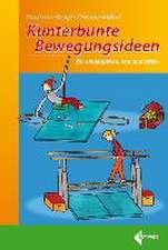Kunterbunte Bewegungsideen für Kindergarten, Kita und Verein