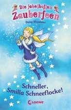 Die fabelhaften Zauberfeen 08. Schneller, Smilla Schneeflocke!