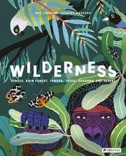 Wilderness: Jungle, Rain Forest, Tundra, Taiga, Savanna and Desert
