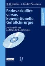 Endovaskuläre versus konventionelle Gefäßchirurgie: Zwischenbilanz und Standortbestimmung