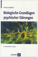 Biologische Grundlagen psychischer Störungen