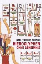 Hieroglyphen Ohne Geheimnis:  Zeitschrift Fuer Die Archaologie Eurasiens / Eurasia Antiqua, Band 15 (2009)