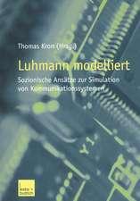 Luhmann modelliert: Sozionische Ansätze zur Simulation von Kommunikationssystemen