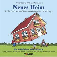 Neues Heim. Ein Fröhliches Wörterbuch