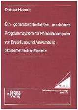 Ein generatororientiertes, modulares Programmsystem für Personalcomputer zur Erstellung und Anwendung ökonometrischer Modelle
