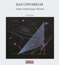 Das Universum: Aufbau, Entdeckungen, Theorien