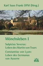 Mönchsleben I - Sulpicius Severus: Leben des Martin von Tours - Constantius von Lyon: Leben des Germanus von Auxerre