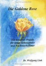Die goldene Rose