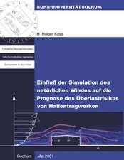 Einfluß der Simulation des natürlichen Windes auf die  Prognose des Überlastrisikos von Hallentragwerken