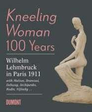 Kneeling Woman 100 Years. Lehmbruck in Paris 1911