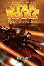 Star Wars. Der letzte Jedi 03 - Unterwelt