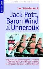 Jack Pott, Baron Wind un die Unnerbüx
